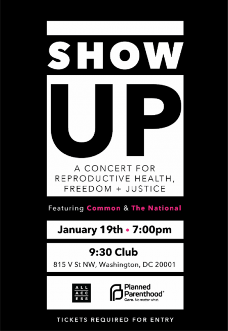 Common, The National and more will play the 9:30 Club on January 19th in a free show to benefit Planned Parenthood.
