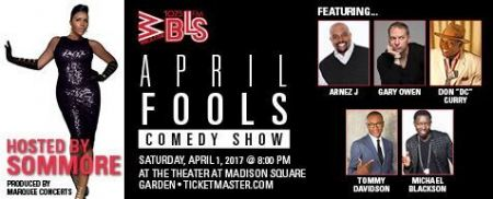 "Hosted by Sommore, the WBLS April Fools' Day Comedy Show features performances by Tommy Davidson, Gary Owen, Arnez J., Don ""D.C."" Curry, and"