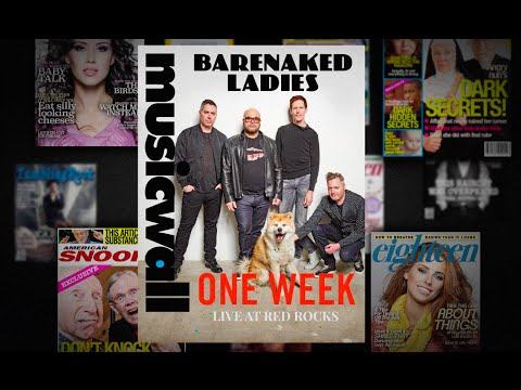 Coming up on 30 years old, Barenaked Ladies still going strong