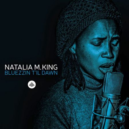 Natalia M. King makes her stand in Bluezzin T'il Dawn, a new album of stunning originality and depth — out now in the U.S.