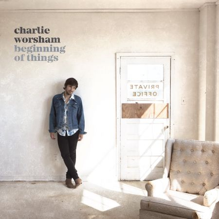 Charlie Worsham to release Beginning of Thingson April 21, 2017.