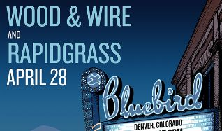 Wood & Wire / Rapidgrass tickets at Bluebird Theater in Denver