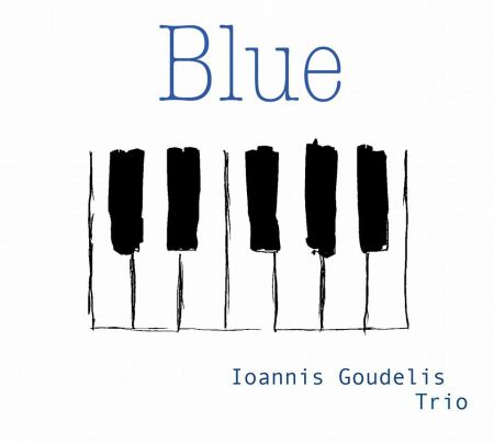 Arizona-based, Greek pianist Ioannis Goudelis opts for romantic opulence in his latest gem of a classically kissed jazz trio album, Blue.