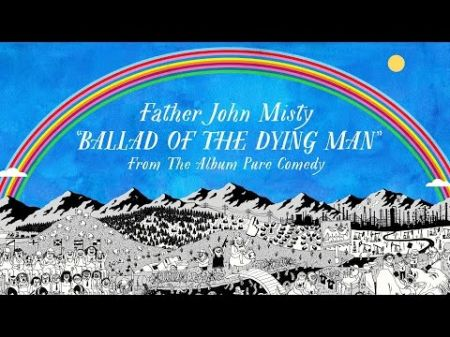 "Father John Misty releases new single, ""Ballad of the Dying Man"""