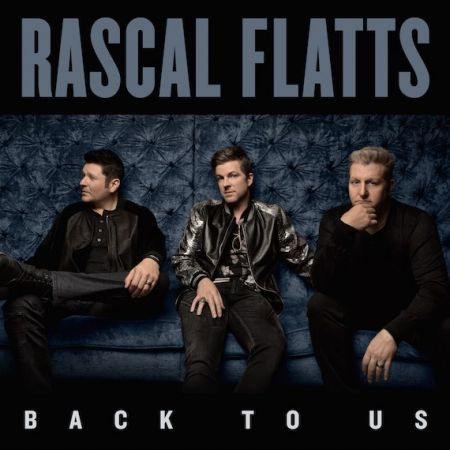 Rascal Flatts reveal Back to Us album cover.