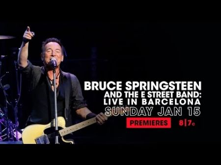 AXS TV to premiere 'Bruce Springsteen and the E Street Band: Live in Barcelona'