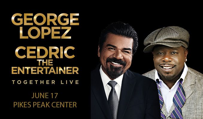 George Lopez & Cedric the Entertainer tickets at Pikes Peak Center in Colorado Springs