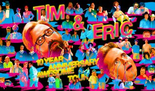 Tim and Eric : Early Show tickets at Royal Oak Music Theatre in Royal Oak