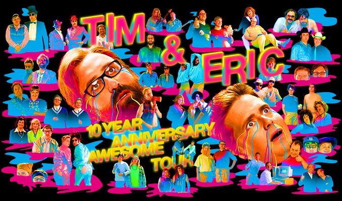 Tim and Eric Awesome Show 10 Year Anniversary - 2nd Show Added tickets at The Theatre at Ace Hotel in Los Angeles