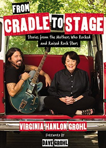 Dave Grohl's mother, Virginia Grohl, will be releasing a book titledFrom Cradle to Stage, featuring the stories of moms around the world of