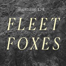 Fleet Foxes tickets at ANNEXET/Stockholm Live in Stockholm