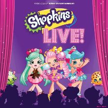 Shopkins Live! tickets at Keswick Theatre in Glenside