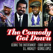 The Comedy Get Down starring Cedric the Entertainer, Eddie Griffin, DL Hughley, and George Lopez tickets at Valley View Casino Center in San Diego