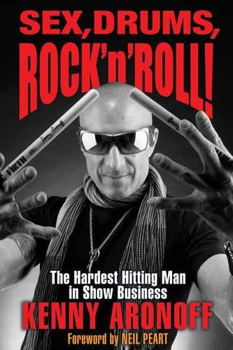 "Kenny Aronoff's autobiography ""Sex, Drums, Rock & Roll."""
