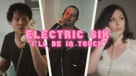 Electric Six release music video for 'I'll Be In Touch'
