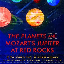 The Planets & Mozart's Jupiter at Red Rocks with The Colorado Symphony tickets at Red Rocks Amphitheatre in Morrison