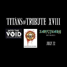 Titans of Tribute XVIII featuring INTO THE VOID (BLACK SABBATH TRIBUTE), SANCTUARY (IRON MAIDEN TRIBUTE) and GET YOUR GUNS (GUNS N' ROSES TRIBUTE) tickets at Starland Ballroom in Sayreville