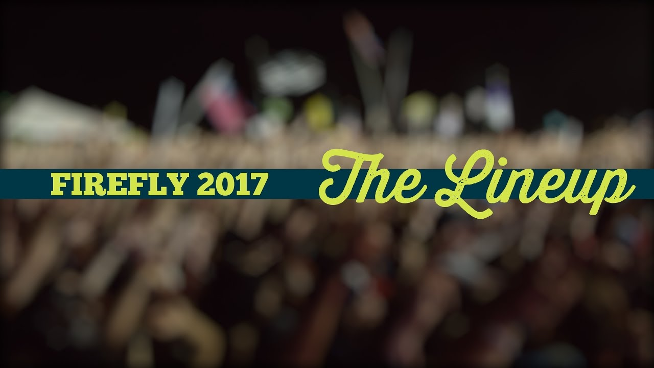5 must-see artists at Firefly 2017