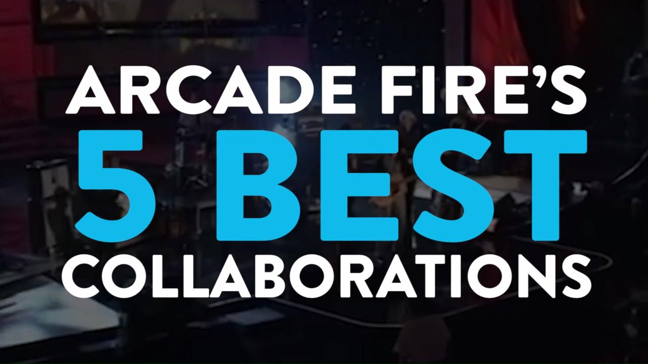 Arcade Fire: Why they're your favorite band