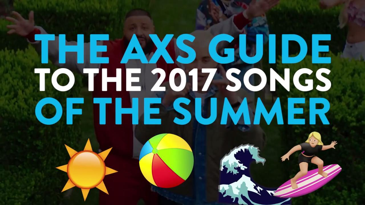 The AXS Guide to the 2017 Songs of the Summer