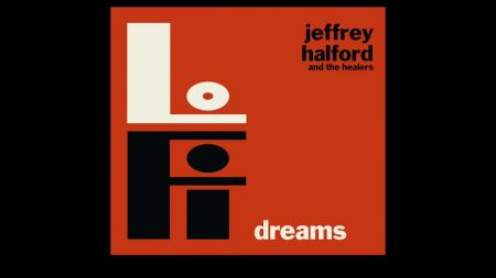 Jeffrey Halford and The Healers mix blues and alt-country on 'Lo-Fi Dreams'