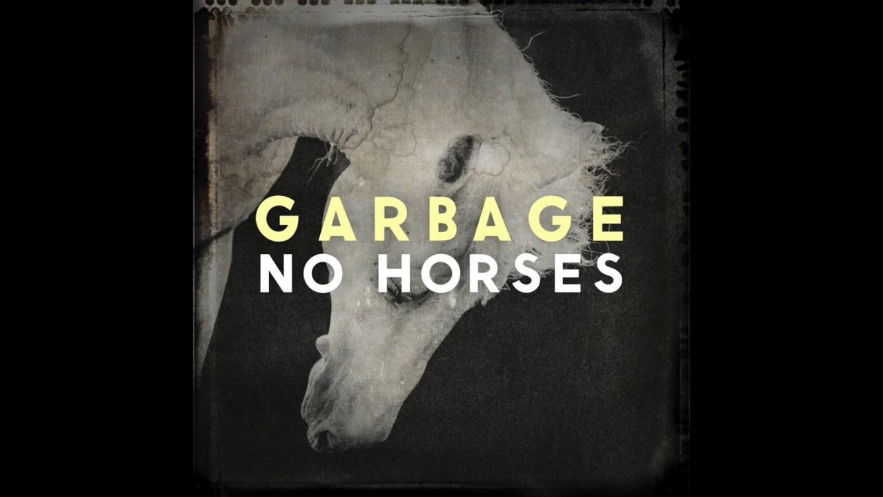 """Listen: Garbage release new track """"No Horses"""""""