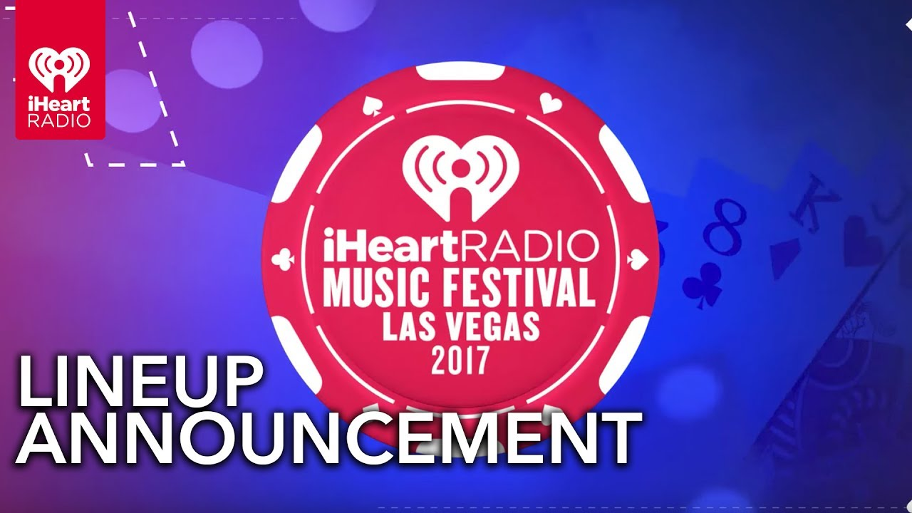 Lineup announced for 2017 iHeartRadio Music Festival