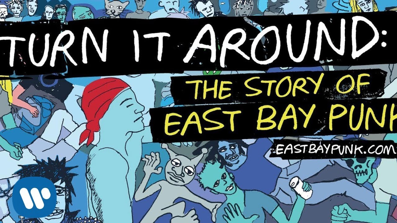 Review: 'Turn It Around: The Story of Easy Bay Punk' is an honest, raw examination of punk rock, East Bay bands and Gilman Street