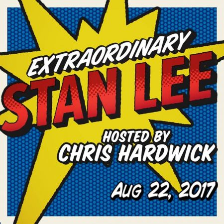 Extraordinary: Stan Lee will be hosted by Chris Hardwick and will take place on Aug. 22, at the Saban Theatre in Beverly Hills.