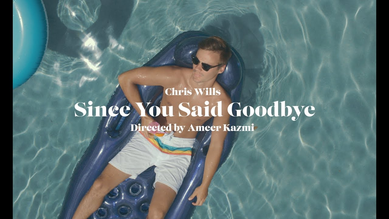 Chris Wills shares the idea behind his video premiere for 'Since You Said Goodbye'