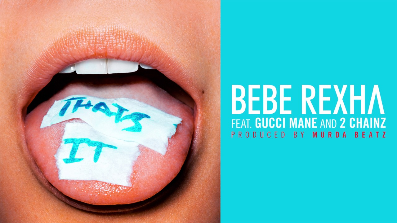 Listen: Bebe Rexha brings the heat on 'That's It' featuring Gucci Mane and 2 Chainz