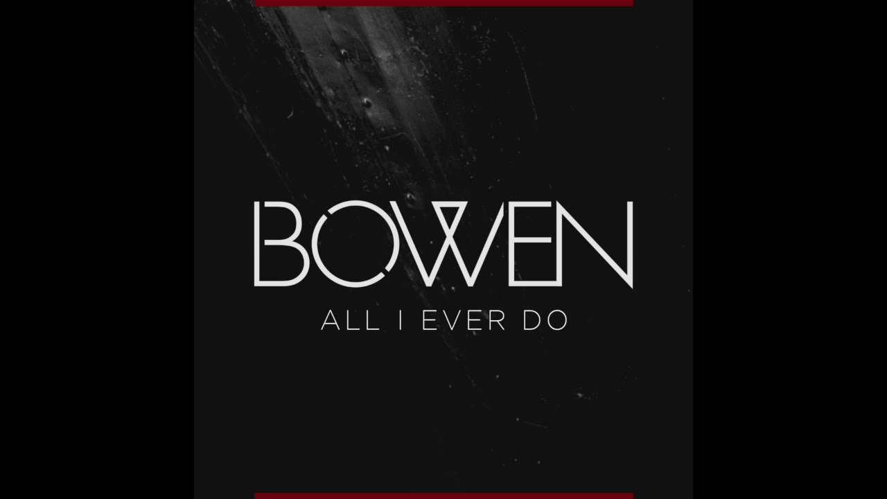 Premiere: Bowen find meaning and magic on 'All I Ever Do'