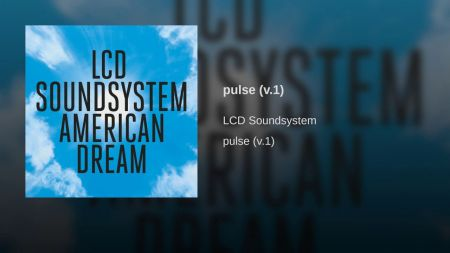 LCD Soundsystem drops 14-minute instrumental track 'pulse (v. 1)' ahead of Friday album release