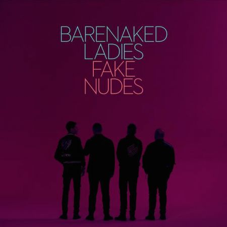 Barenaked Ladies announce new album, 'Fake Nudes,' with tour