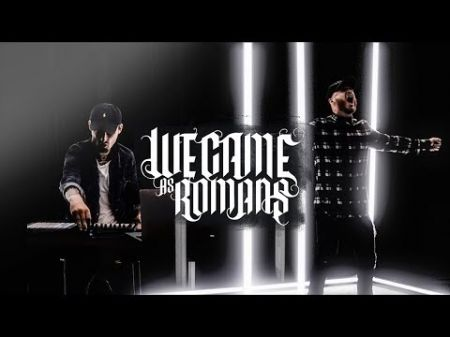 We Came As Romans unveil new music video for single 'Lost in the Moment'