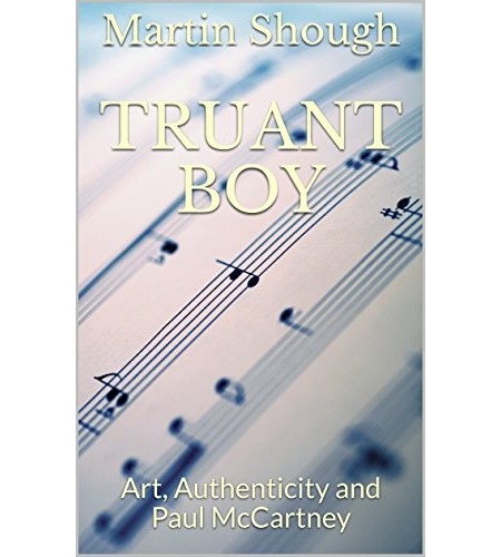 "The cover of Martin Slough's book ""Truant Boy: Art, Authenticity and Paul McCartney."""