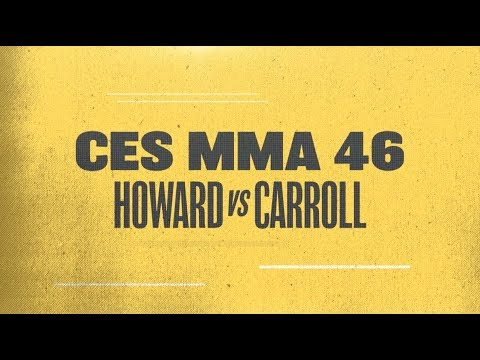 CES MMA 46: Carroll, Howard official for main event