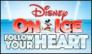 Disney On Ice: Follow Your Heart tickets at Valley View Casino Center in San Diego