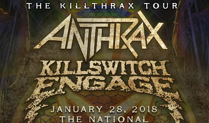 Anthrax & Killswitch Engage tickets at The National in Richmond