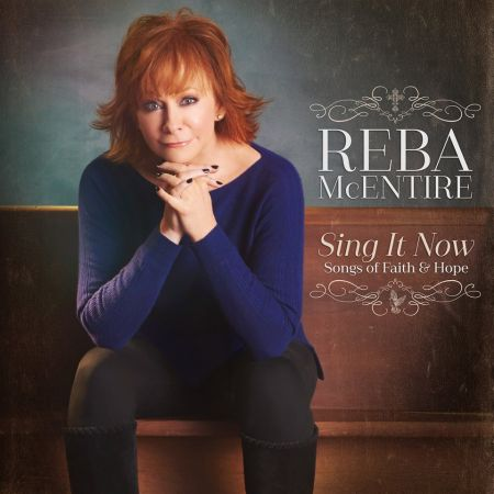 Reba to release double album, Sing It Now: Songs of Faith & Hope, on Feb. 3, 2017.