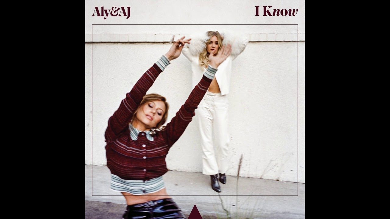 Listen: Aly & AJ come through with new track 'I Know'