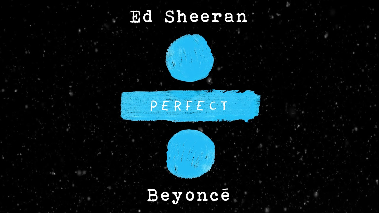 Listen to Ed Sheeran and Beyonce duet on new version of 'Perfect'