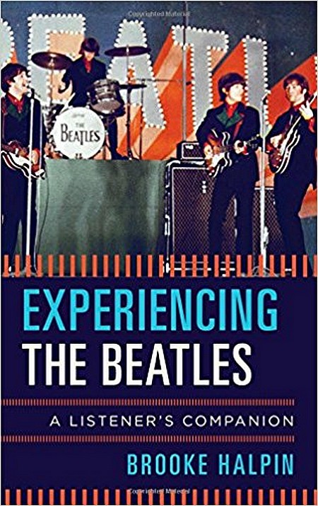 Author goes to back story of Beatles' music in book 'Experiencing the Beatles'