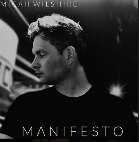 Interview: Micah Wilshire discusses his new jazz inspired EP, 'Manifesto'