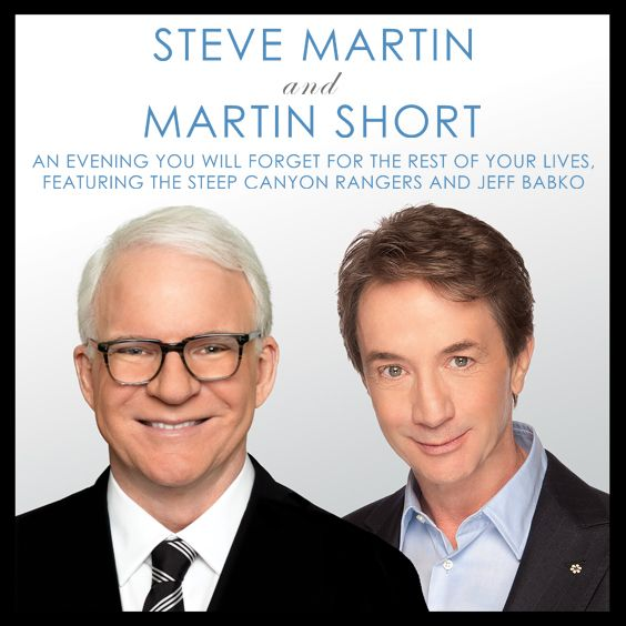 Thumbnail for Steve Martin and Martin Short with The Steep Canyon Rangers and Jeff Babko