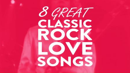 Best classic rock love songs