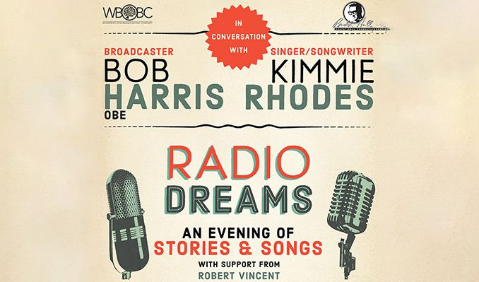 Bob Harris in conversation with Kimmie Rhodes: Radio Dreams tickets at Bush Hall in London
