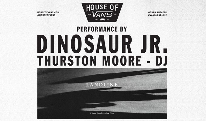 House of Vans: Landline (Movie Premiere) / Dinosaur Jr. tickets at Ogden Theatre in Denver