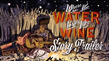 5 reasons we're excited for 'Where the Water Tastes Like Wine'