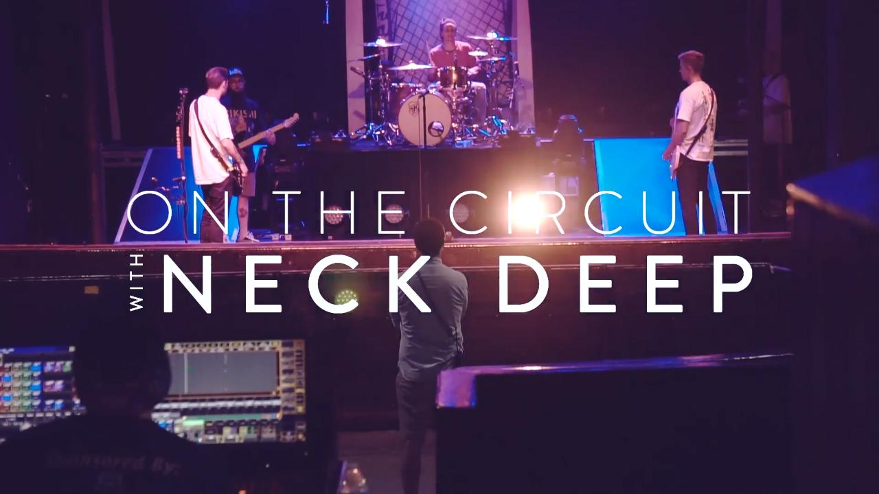 On The Circuit: Watch Neck Deep get real about life on tour